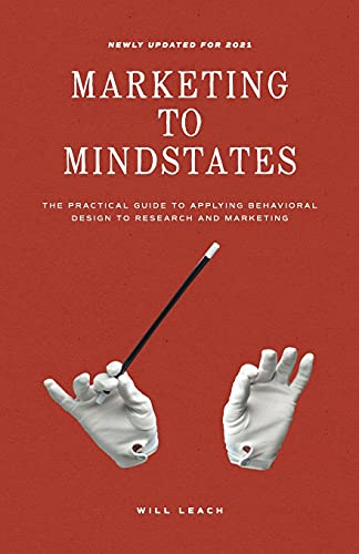 Marketing to Mindstates: The Practical Guide to Applying Behavior Design to Research and Marketing