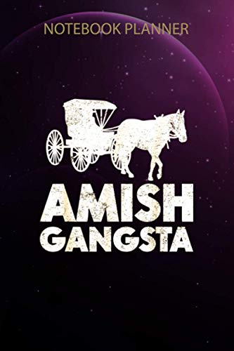 Notebook Planner Amish Gangsta Horse And Buggy Gift: Simple, 6x9 inch, To Do List, Personal, Gym, Journal, Happy, 114 Pages