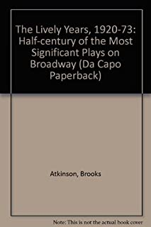 The Lively Years, 1920-73: Half-century of the Most Significant Plays on Broadway