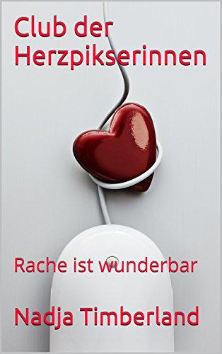 Club der Herzpikserinnen: Rache ist wunderbar (German Edition)