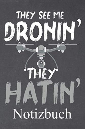 They see me dronin they hatin Notizbuch: | Notizbuch mit 120 linierten Seiten | Format 6x9 DIN A5 | Soft cover matt |