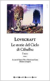 Tutti i romanzi e i racconti. Il mito. Le storie del ciclo di Cthulhu (Vol. 1)