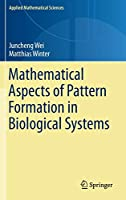 Mathematical Aspects of Pattern Formation in Biological Systems (Applied Mathematical Sciences (189))