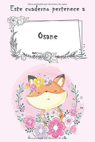 Este cuaderno pertenece a Osane: Cuaderno personalizado con nombre - con más de 100 nombres femeninos y masculinos para elegir - 110 páginas a rayas, Tamaño 21.59 x 21.59 cm (6 x 9 pulgadas)