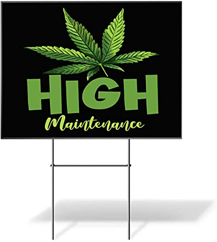 High Maintenance Marijuana Leaf Cute 4 20 Weed Stoner Yard Sign – Party Decor – 1 Piece (18″x12″, 2 Sided).