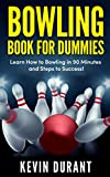 Bowling Book For Dummies: learn how to bowling in 90 minutes and steps to success! (bowling fundamentals,bowling alone,bowling beyond the basics) (English Edition)