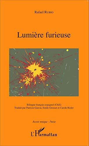 Lumière furieuse: Bilingue français-espagnol (Chili)