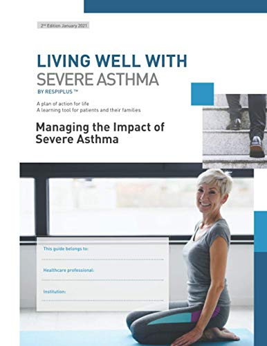 Managing the Impact of Severe Asthma: A learning tool for patients and their families (Living Well With Severe Asthma)