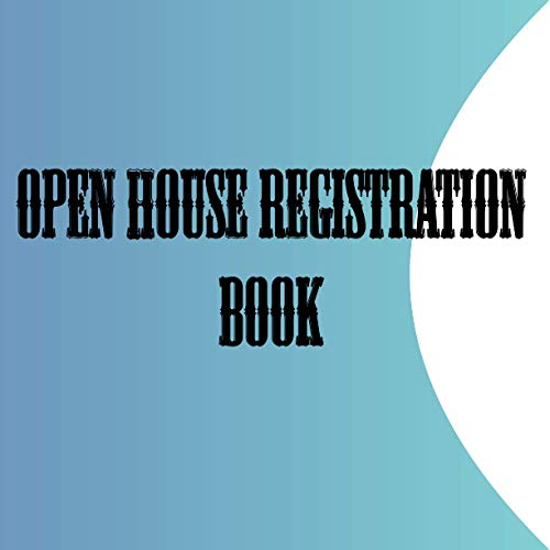 OPEN HOUSE REGISTRATION BOOK: Nice Open House Registration Visitor Registration Book Registry And Log Book 120 pages 8,5 * 8,5 in