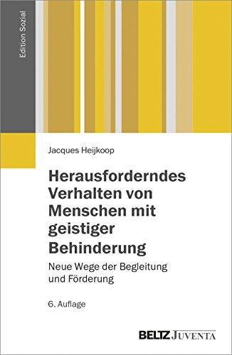 Herausforderndes Verhalten von Menschen mit geistiger Behinderung: Neue Wege der Begleitung und Förderung (Edition Sozial)