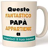 Teetaly Tazza Personalizzata Papà-'Questo Papà Fantastico Appartiene A Personalizza Con Tuo Nome'- Idea Regalo Compleanno e Festa del Papà