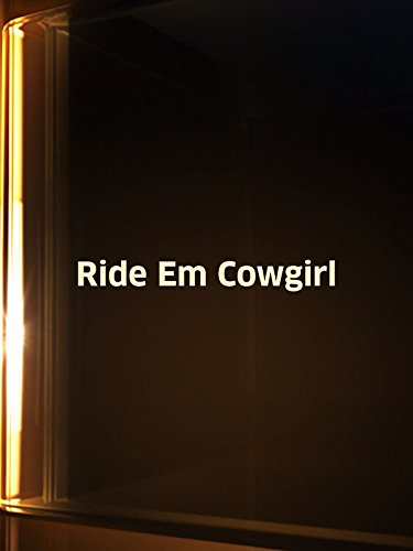 Ride 'em, Cowgirl