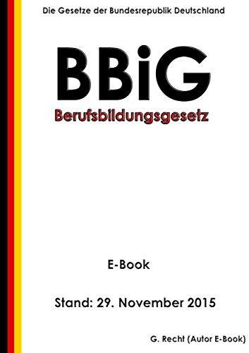 Berufsbildungsgesetz (BBiG) - E-Book - Stand: 29. November 2015