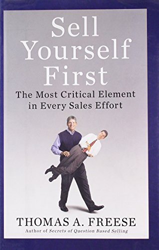 Image of Sell Yourself First: The Most Critical Element in Every Sales Effort