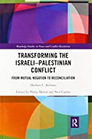 Transforming the Israeli-Palestinian Conflict: From Mutual Negation to Reconciliation