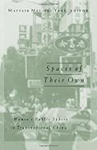 Spaces Of Their Own: Women's Public Sphere in Transnational China (Volume 4) (Public Worlds)