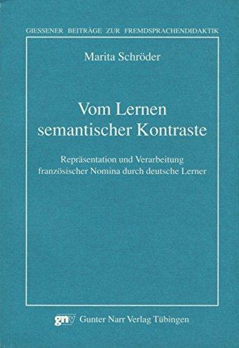 Vom Lernen semantischer Kontraste: Repräsentation und Verarbeitung französischer Nomina durch deutsche Lerner