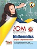 International Olympiad Comprehensive Book Mathematics IOM Class 6 Silver Zone