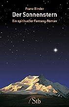 Der Sonnenstern: Ein spiritueller Fantasy-Roman