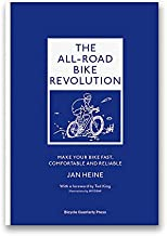 The All-Road Bike Revolution: Make Your Bike Fast, Comfortable and Reliable