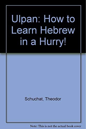 Ulpan: How to Learn Hebrew in a Hurry!