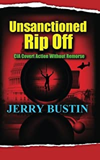 Unsanctioned Rip Off: CIA Covert Action Without Remorse