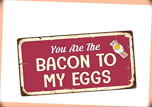 NewSSign You are The Bacon to My Eggs 5' x 10' inch UV Inks Aluminum Printed (.040) Novelty Vintage Sign Retro Decor #HMG-11828PI Warranity by PrMch