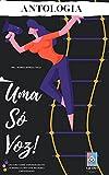 Uma só voz: Um livro sobre empoderamento feminino, escrito por mulheres empoderadas