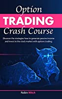 Options Trading crash course: [2in1]Discover the strategies how to generate passive income and invest in stock market with options trading