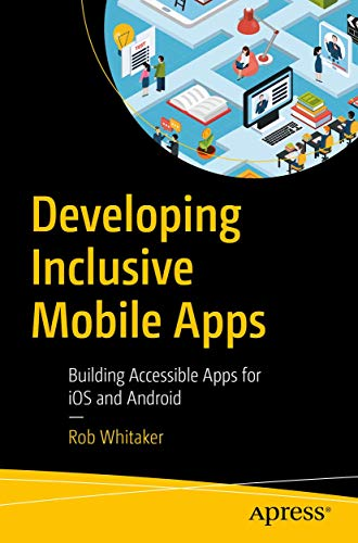 Developing Inclusive Mobile Apps...