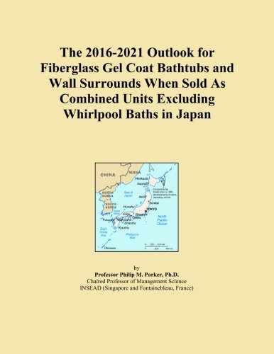 The 2016-2021 Outlook for Fiberglass Gel Coat Bathtubs and Wall Surrounds When Sold As Combined Units Excluding Whirlpool Baths in Japan