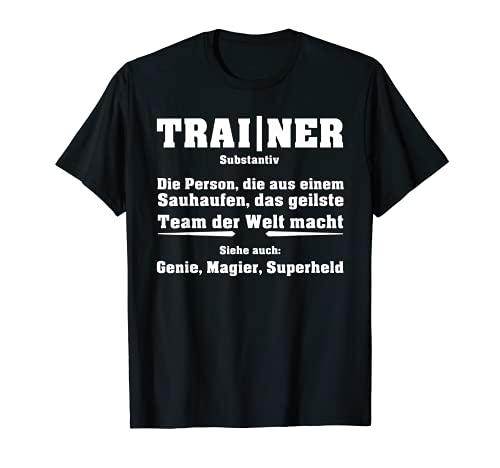 Lustiges Trainer Geschenk T-Shirt Coach Sport Mannschaft T-Shirt