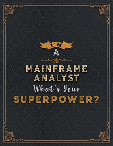 Mainframe Analyst Lined Notebook - I'm A Mainframe Analyst What's Your Superpower Job Title Working Cover Daily Journal: Organizer, 110 Pages, ... 21.59 x 27.94 cm, Finance, 8.5 x 11 inch