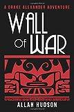 Wall of War (Drake Alexander Adventures)