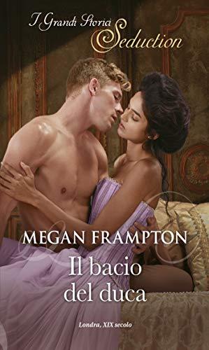 Il bacio del duca: I Grandi Romanzi Storici Seduction