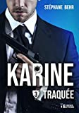 Traquée: Karine, T3 (French Edition)