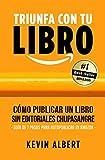 Cómo publicar un libro sin editoriales chupasangre: Guía de 7 pasos para autopublicar un libro en Amazon (Triunfa con tu libro nº 2)