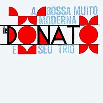 Bossa Muito Moderna de Donato e Seu Trio (Remastered)