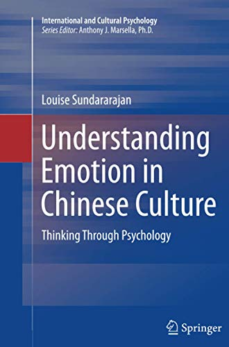 Understanding Emotion in Chinese Culture: Thinking Through Psychology (International and Cultural Ps