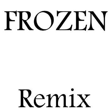 Frozen (Remix)