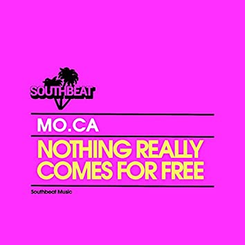 Nothing Really Comes for Free