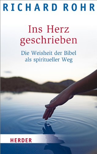 Ins Herz geschrieben: Die Weisheit der Bibel als spiritueller Weg (HERDER spektrum)