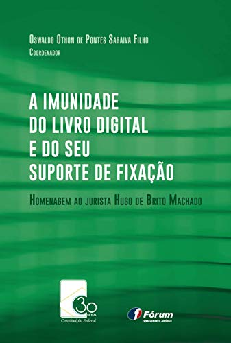 A imunidade do livro digital e do seu suporte de fixação: Homenagem ao jurista Hugo de Brito Machado