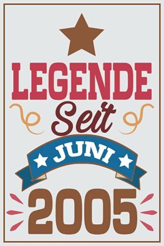 legende seit Juni 2005: Geschenk jungs mädchen geburtstag 16 jahre, Geburtstagsgeschenk für Bruder Schwester Freunde, 6 x 9 Zoll, 100 Seiten