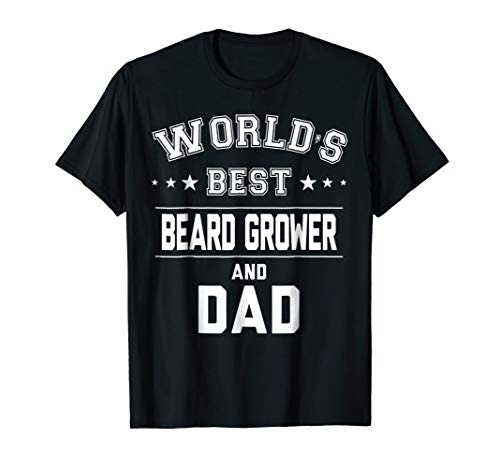 World's Best Beard Grower And Dad T-Shirt | Daddy Gift CM