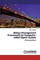 Bridge Management Framework by Computer-aided Expert System