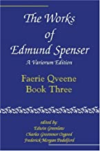 The Works of Edmund Spenser: A Variorum Edition