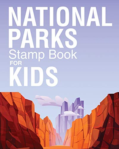National Parks Stamp Book For Kids: Outdoor Adventure Travel Journal - Passport Stamps Log - Activity Book