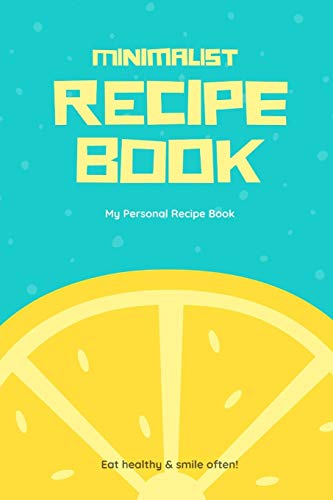 My Personal Minimalist Recipe Journal: Personalized blank cookbook journal for recipes to write in for women, girls, teens - a recipe keepsake book designed by AnnesMessages