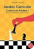 Ajedrez Curricular. Cuaderno de Prácticas I. (2ª Edición)